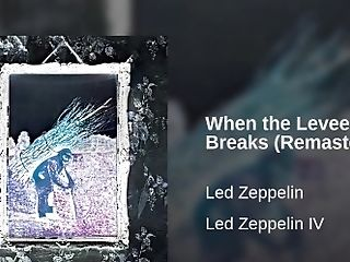 When The Levee Violates - Led Zeppelin